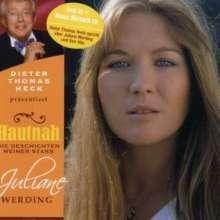 Juliane Werding: Hautnah - Dieter Thomas Heck präsentiert Juliane Werding, 2 CDs