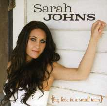 Sarah Johns: Big Love In A Small Town, CD