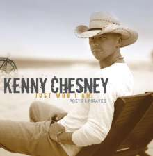Kenny Chesney: Just Who I Am: Poets & Pirates, CD
