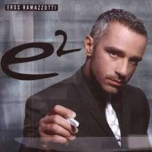 Eros Ramazzotti: e2, 2 CDs