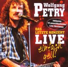 Wolfgang Petry: Das letzte Konzert - Live - Einfach geil, CD