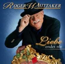 Roger Whittaker: Liebe endet nie, CD