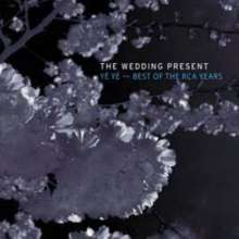 The Wedding Present: The Best Of The Rca Yea, CD