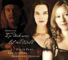 "John Dowland (1562-1626): Lautenlieder ""In Darkness let me dwell"" (Deluxe-Edition), CD"