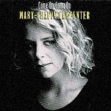 Mary Chapin Carpenter: Come On Come On, CD