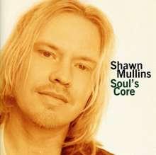 Shawn Mullins: Soul's Core, CD