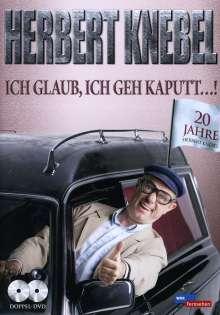 Herbert Knebel - Ich glaub ich geh kaputt!, 2 DVDs