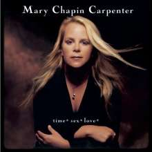 Mary Chapin Carpenter: Time - Sex - Love, CD