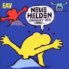 Erste Allgemeine Verunsicherung (EAV): Neue Helden braucht das Land, CD