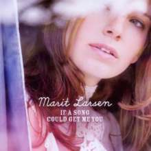 Marit Larsen: If A Song Could Get Me You (+ Bonus Track), CD