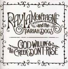 Ray LaMontagne & The Pariah Dogs: God Willin' & The Creek Don't Rise, CD