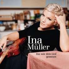 Ina Müller: Das wär dein Lied gewesen, CD