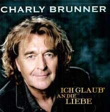 Charly Brunner: Ich glaub' an die Liebe, CD