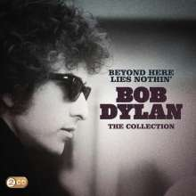 Bob Dylan: Beyond Here Lies Nothin': Bob Dylan - The Collection, 2 CDs