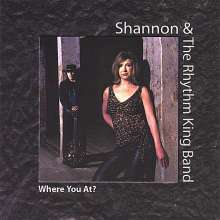 Shannon & The Rhythmking Band: Where You At?, CD