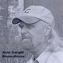Acie Cargill: Blues-Grass, CD