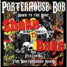 Porterhouse Bob: Shake N Bake, CD