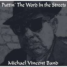 Michael Vincent Band: Puttin The Word In The Streets, CD