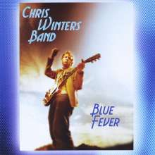 Chris Winters Band: Chris Winters Band Blue Fever, CD