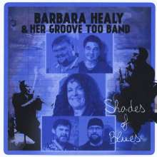Barbara Healy & Her Groove Too Band: Shades Of Blues, CD