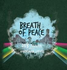 Dub Caravan: Breath Of Peace (Dub Caravan Meets Hornsman Coyote), 2 LPs
