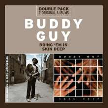 Buddy Guy: Bring 'Em In / Skin Deep, 2 CDs