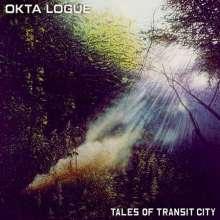 Okta Logue: Tales Of Transit City, CD