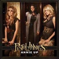 Pistol Annies: Annie Up, CD