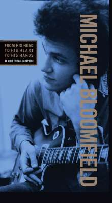 Michael Bloomfield: From His Head To His Heart To His Hands, 3 CDs und 1 DVD