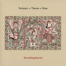 James Yorkston, Jon Thorne & Suhail Yusuf Khan: Everything Sacred, CD