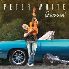 Peter White (geb. 1954): Groovin', CD