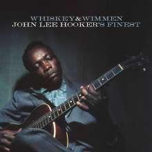 John Lee Hooker: Whiskey & Wimmen: John Lee Hooker's Finest, LP