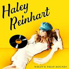 Haley Reinhart: What's That Sound?, LP