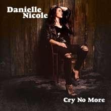 Danielle Nicole: Cry No More, CD