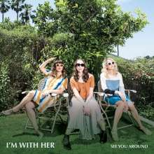 I'm With Her: See You Around, CD