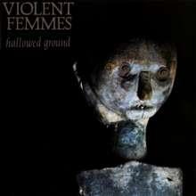 Violent Femmes: Hallowed Ground, CD