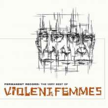 Violent Femmes: Permanent Record: The Very Best Of Violent Femmes, CD