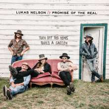 """Lukas Nelson & Promise Of The Real: Turn Off The News (Build A Garden), 1 LP und 1 Single 7"""""""