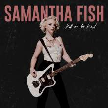 Samantha Fish: Kill Or Be Kind, CD