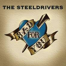 The SteelDrivers: Bad For You, CD