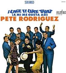Pete Rodriguez: I Like It Like That (A Mi Me Gusta Asi) (Limited Edition), LP
