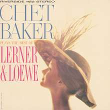 Chet Baker (1929-1988): Chet Baker Plays The Best Of Lerner & Loewe (180g), LP