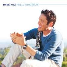 Dave Koz (geb. 1963): Hello Tomorrow, CD