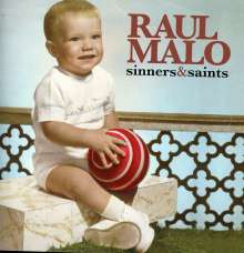 Raul Malo (ex-Mavericks): Sinners & Saints, CD