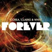 Chick Corea, Stanley Clarke & Lenny White: Forever, 2 CDs