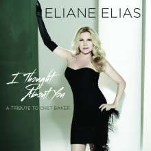 Eliane Elias (geb. 1960): I Thought About You: A Tribute to Chet Baker, CD