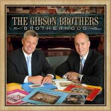 The Gibson Brothers (Country): Brotherhood, CD