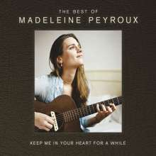 Madeleine Peyroux (geb. 1974): Keep Me In Your Heart For A While: Best Of Madeleine Peyroux, 2 CDs