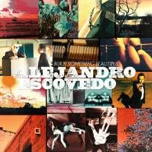 Alejandro Escovedo: Burn Something Beautiful, CD