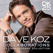 Dave Koz (geb. 1963): Collaborations (25th Anniversary Collection), CD